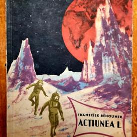Frantisek Behounek - Actiunea L. Aventuri dintr-un secol atomic