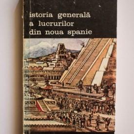 Fray Bernardino de Sahagun - Istoria generala a lucrurilor din Noua Spanie