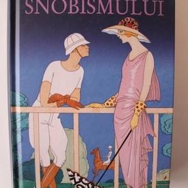 Frederic Rouvillois - Istoria snobismului (editie hardcover)