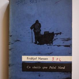 Fridtjof Nansen - Cu saniile spre Polul Nord