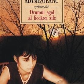 Gabriela Adamesteanu - Drumul egal al fiecarei zile (editie hardcover)