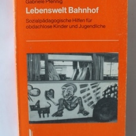 Gabriele Pfennig - Lebenswelt Bahnhof (editie in limba germana)