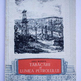 Geo Bogza - Tabacarii si lumea petrolului