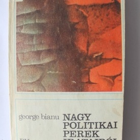 George Bianu - Nagy politikai perek irataibol