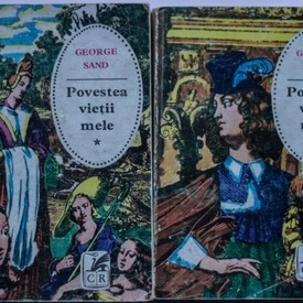 George Sand - Povestea vietii mele (2 vol.)