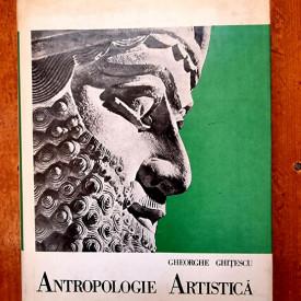 Gheorghe Ghitescu - Antropologie artistica I (Antichitatea. Evul Mediu. Renasterea. Barocul) (editie hardcover)