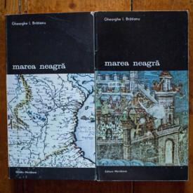 Gheorghe I. Bratianu - Marea Neagra. De la origini pana la cucerirea otomana (2 vol.)