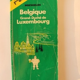 Ghid turistic Michelin - Belgique. Grand-Duche de Luxembourg (contine numeroase harti)