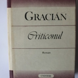 Gracian - Criticonul (editie hardcover)