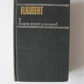 Gustave Flaubert - Opere I. Doamna Bovary. Salammbo (editie hardcover)