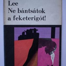Harper Lee - Ne bantsatok a feketerigot!