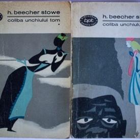 Harriet Beecher Stowe - Coliba unchiului Tom (2 vol.)