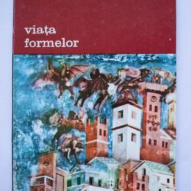 Henri Focillon - Viata formelor urmata de Elogiul mainii