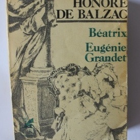 Honore de Balzac - Beatrix. Eugenie Grandet