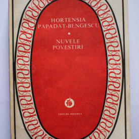 Hortensia Papadat-Bengescu - Nuvele. Povestiri