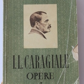 I. L. Caragiale - Opere I
