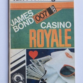 Ian Fleming - Casino Royale. James Bond - agentul secret 007