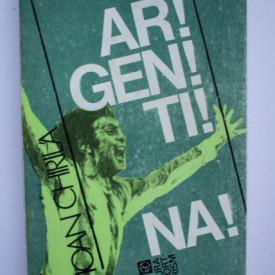 Ioan Chirila - Ar! gen! ti! na!