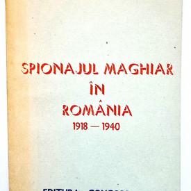 Ioan Dumitru - Spionajul maghiar in Romania (1918-1940)