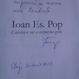 Ioan Es. Pop - Caderea-n sus a corpurilor grele (cu autograf)
