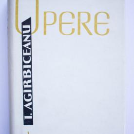 Ion Agirbiceanu - Opere I. Schite si povestiri (editie hardcover)