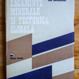 Ion Berbeleac - Zacaminte minerale si tectonica globala (editie hardcover)