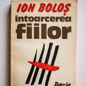 Ion Bolos - Intoarcerea fiilor