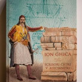 Ion Ghica - Scrisori catre V. Alecsandri
