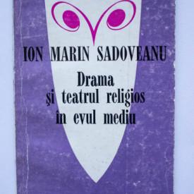 Ion Marin Sadoveanu - Drama si teatrul religios in Evul Mediu
