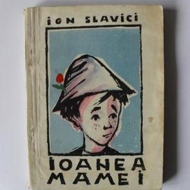 Ion Slavici - Ioanea mamei