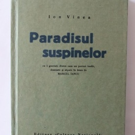 Ion Vinea - Paradisul suspinelor (editie facsimilata, hardcover)