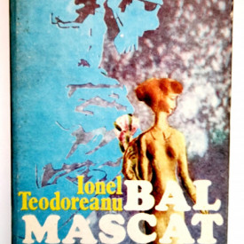 Ionel Teodoreanu - Bal mascat (editie hardcover)