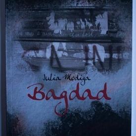 Iulia Modiga - Bagdad (cu autograf)