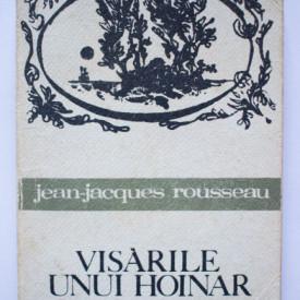 J. J. Rousseau - Visarile unui hoinar singuratic
