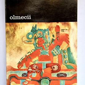 Jacques Soustelle - Olmecii. Cea mai veche civilizatie a Mexicului