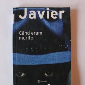 Javier Marias - Cand eram muritor