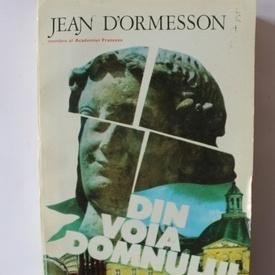 Jean D'Ormesson - Din voia Domnului