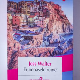 Jess Walter - Frumoasele ruine