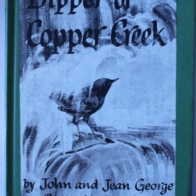 John and Jean George - Dipper of Copper Creek (editie hardcover, in limba engleza)