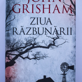 John Grisham - Ziua razbunarii (editie hardcover)