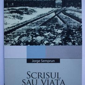Jorge Semprun - Scrisul sau viata