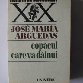 Jose Maria Arguedas - Copacul care va dainui
