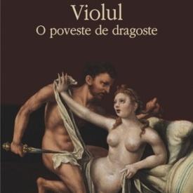 Joyce Carol Oates - Violul. O poveste de dragoste