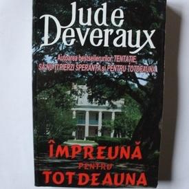 Jude Deveraux - Impreuna pentru totdeauna