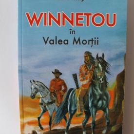 Karl May - Winnetou in Valea Mortii