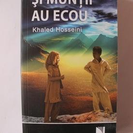 Khaled Hosseini - Si muntii au ecou