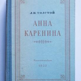 L. N. Tolstoi - Anna Karenina (editie hardcover, in limba rusa)