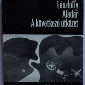 Laszloffy Aladar - A kovetkezo utkozet (editie hardcover)