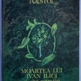 Lev Nikolaevici Tolstoi - Moartea lui Ivan Ilici si alte povestiri