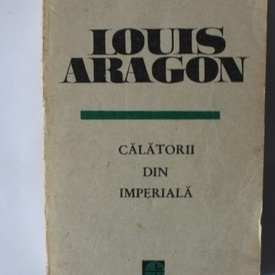 Louis Aragon - Calatorii din imperiala